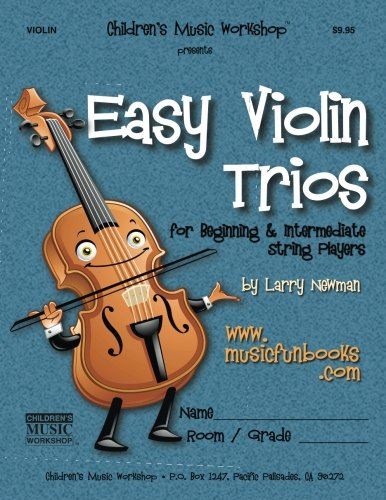 Orchestral Trios - Easy Violin Trios: for Beginning and Intermediate String Players