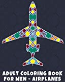 Adult Coloring Book for Men - Airplanes (Volume 1)