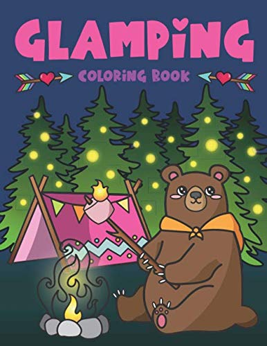 - Glamping Coloring Book: Cute Wildlife, Scenic Glampsites, Funny Camp Quotes, Toasted Bon Fire S'mores, Outdoor Glamper Activity Coloring Glamping Book