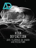 High Definition - Zero Tolerance in Design and Production (Architectural Design)