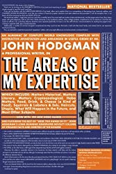 The Areas of My Expertise by Hodgman, John (2006) Paperback