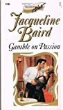 Gamble on Passion, Jacqueline Baird, 0373117264