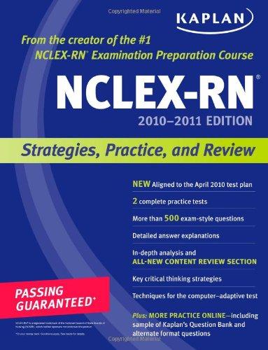 Kaplan NCLEX-RN 2010-2011 Edition: Strategies, Practice, and Review (Kaplan NCLEX-RN (W/CD))