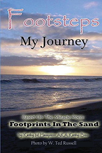 Footsteps My Journey: The true story about the beloved poem Footprints In The Sand. (Footsteps In The Sand Poem By Mary Stevenson)