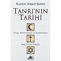 Tanrı'nın Tarihi: İslam, Hristiyanlık ve Yahudiliğin 4000 Yıllık Tarihi