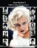 Jean Harlow's Film Co-Stars From A to Z