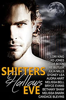 Shifters Hallows Eve by [King, Lori, Hart, Audra, Shaw, Bethany, Evans, Bryce, Butler, R. E., Boon, Elle, Mills, Julia, Jones, KD, Bell, Melissa, Snark, Melissa, Blevins, Candace, Lea , Sydney]