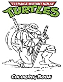 Teenage Mutant Ninja Turtles Coloring Book: Coloring Book for Kids and Adults, Activity Book with Fun, Easy, and Relaxing Coloring Pages (Perfect for Children Ages 3-5, 6-8, 8-12+)