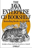 The Java Enterprise CD Bookshelf, O'Reilly Media Inc., 1565928504