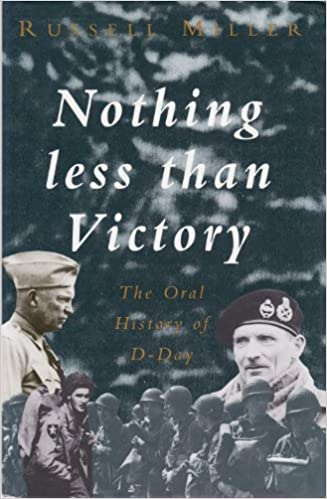 Nothing Less Than Victory An Oral History Of D Day Amazon