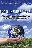 Ein neues Wir - Ökologische Gemeinschaften und Ökodörfer in Europa