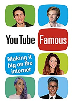 YouTube Famous: Making it big on the internet by [Matheson, Rosie]