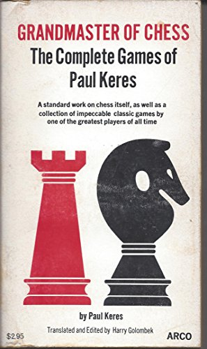 Grandmaster of Chess: The Complete Games of Paul (Grandmaster Chess)