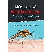 Mosquito Eradication: The Story of Killing Campto