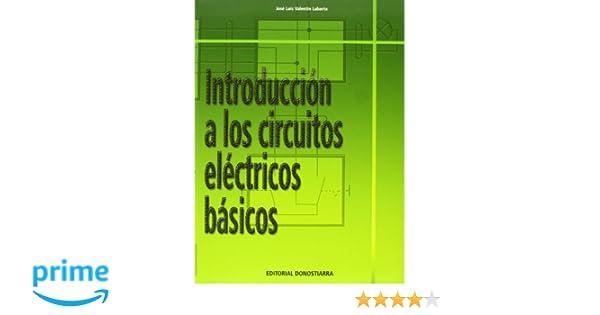 Introducción a los circuitos eléctricos básicos: Amazon.es: José Luis Valentín Labarta: Libros