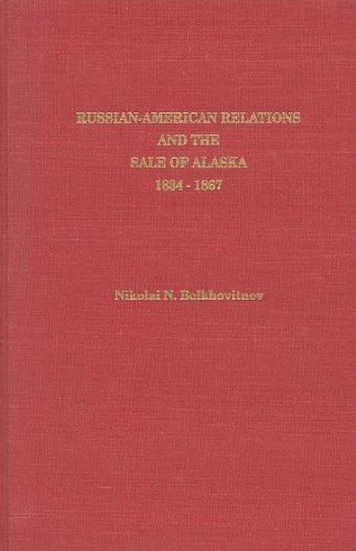 Russian-American Relations and the Sale of Alaska, 1834-1867 (Alaska History)