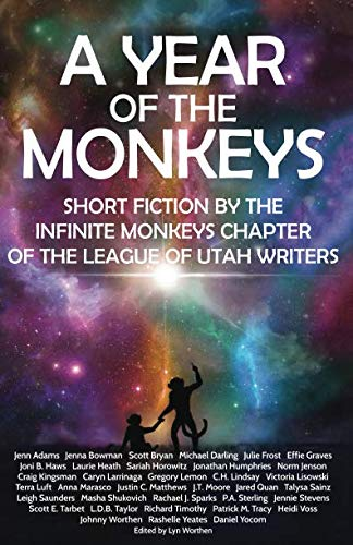 A Year of the Monkeys: Short Fiction by the Infinite Monkeys chapter of the League of Utah Writers for $<!--$12.87-->