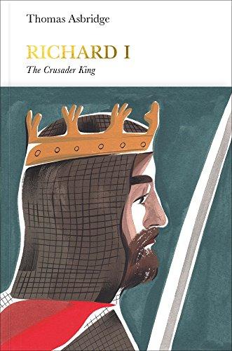 Richard I: The Crusader King (Penguin Monarchs)