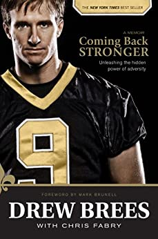 Coming Back Stronger: Unleashing the Hidden Power of Adversity by [Brees, Drew]