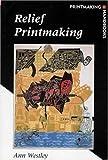 Relief Printmaking, Ann Westley, 0823045242