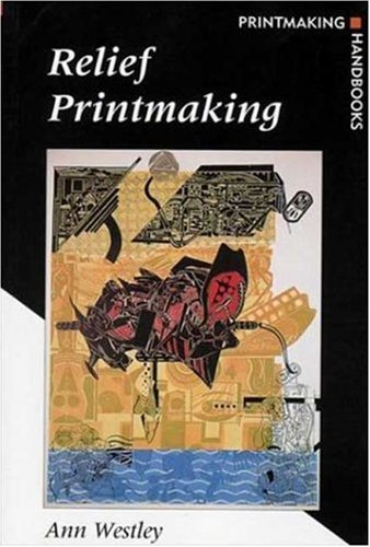 Relief Printmaking (Printmaking Handbooks)