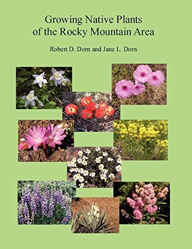 Growing Native Plants - Growing Native Plants of the Rocky Mountain Area