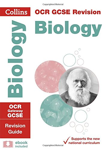 Collins GCSE Revision and Practice: New 2016 Curriculum – OCR Gateway GCSE Biology: Revision Guide (Collins GCSE 9-1 Revision)