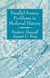 Parallel Source Problems in Medieval History, Frederic Duncalf and August C. Krey, 1556351984