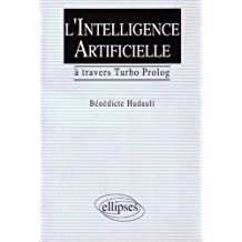 L'intelligence Artificielle a Travers Turbo Prolog