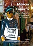 Memory and Ethnicity : Ethnic Museums in Israel and the Diaspora, Emanuela Trevisan Semi, 144385252X