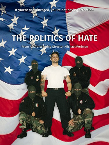 The Politics of Hate ()