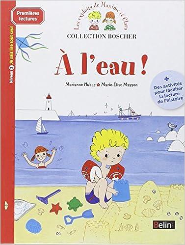 Google book livres gratuits à télécharger Boscher Premires lectures - A l'eau ! in French PDF DJVU by Marianne Hubac