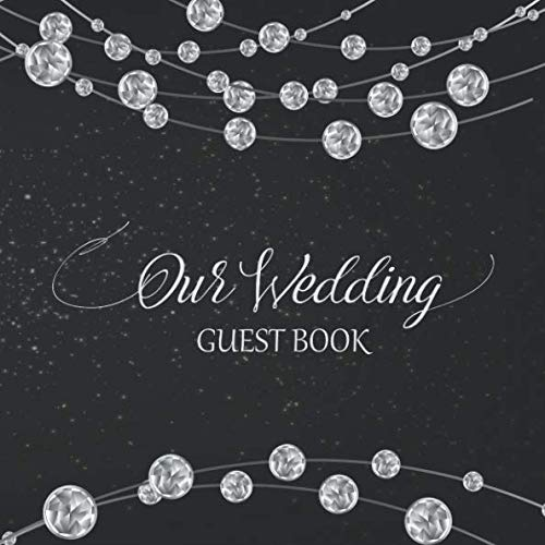 Our Wedding Guest Book: Luxury Attendee Sign In Guestbook Keepsake - Name, Address, Phone, Email, and Special Place for Guest Message - Elegant Diamonds on Black ()