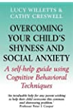 Overcoming Your Child's Shyness and Social Anxiety (Overcoming Books)