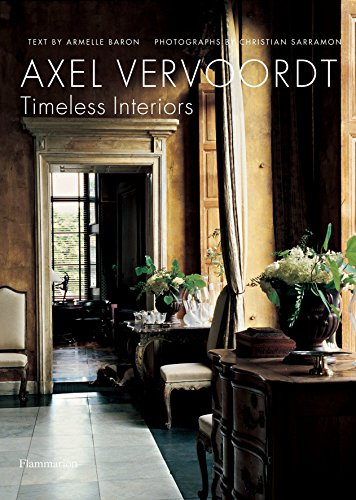 Axel Vervoordt: Timeless Interiors (Furnishings Reflections Home)