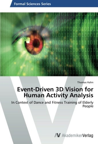 Download Event-Driven 3D Vision for Human Activity Analysis: In Context of Dance and Fitness Training of Elderly People pdf