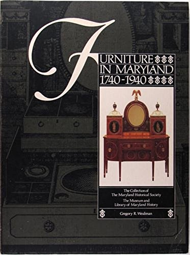 Furniture in Maryland, 1740-1940: The Collection of the Maryland Historical Society