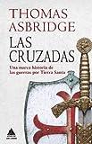 Las cruzadas: Una nueva historia de las guerras por Tierra Santa: 25 (Ático Historia)