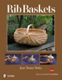 Rib Baskets, Revised & Expanded 2nd Edition