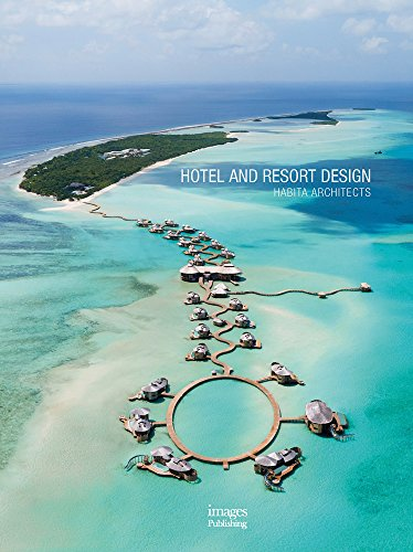 Hotel and Resort Design: Habita Architects