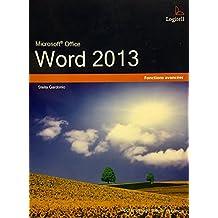 Word 2013 : fonctions avancées 2e éd.