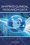 img - for Sharing Clinical Research Data: Workshop Summary book / textbook / text book