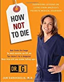 img - for How Not to Die: Surprising Lessons from America's Favorite Medical Examiner book / textbook / text book