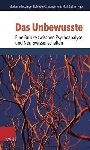 Das Unbewusste - Eine Brücke zwischen Psychoanalyse und Cognitive Science (Schriften des Sigmund-Freud-Instituts. Reihe 2: Psychoanalyse im interdisziplinären Dialog)