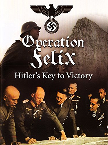 Operation Felix - Hitler's Key to Victory - Hand Drawn Plans