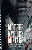 Mother Nature's Mistake, Garth A. Edgar, 1475965435