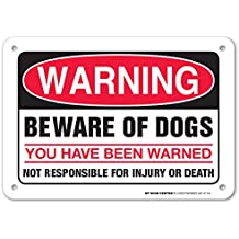 """Warning Beware of Dogs You Have Been Warned Not Responsible For Injury or Death Sign - 10"""" x 7"""" - .040 Rust-Free Aluminum -UV Protected and Weatherproof - A81-411AL"""