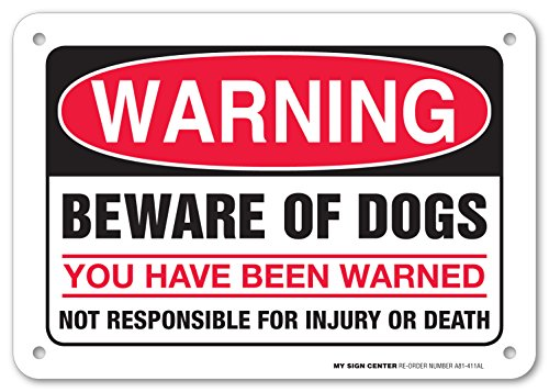 Warning Beware of Dogs You Have Been Warned Not Responsible For Injury or Death Sign - 10' x 7' - .040 Rust-Free Aluminum -UV Protected and Weatherproof - A81-411AL