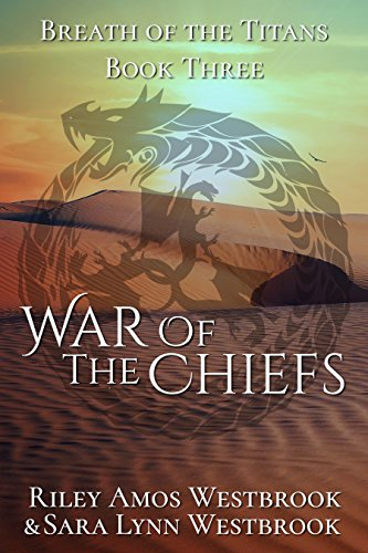 Breath Of The Titans: War of the Chiefs: Book Three-The False Titanbringer