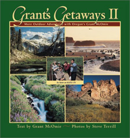 Price comparison product image Grants Getaways II: More Outdoor Adventures with Oregon's Grant McOmie